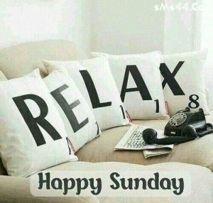Relax It's Sunday Picture Quotes