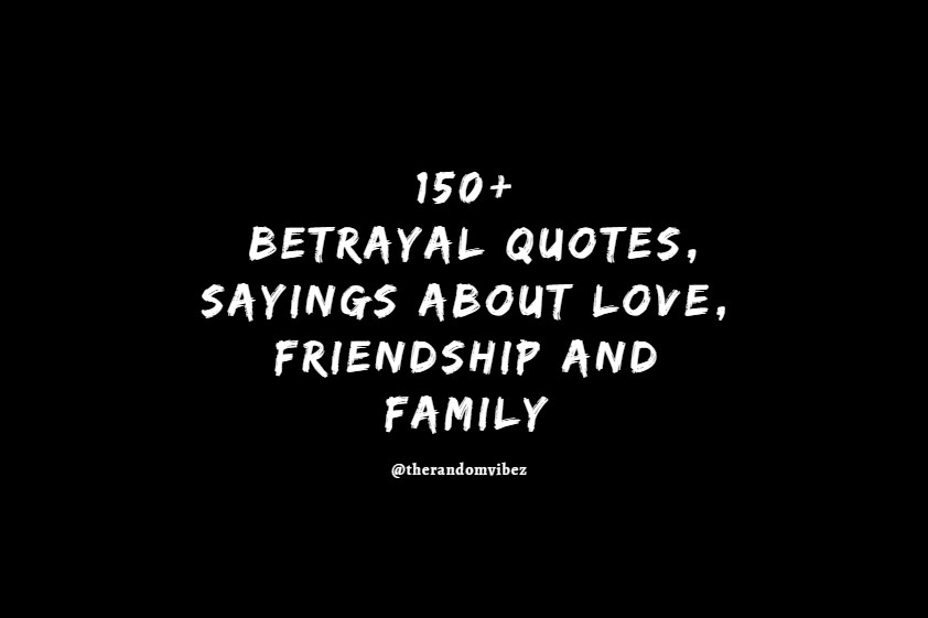 Betrayal Of Trust Quotes: Popular Betrayal Quotes