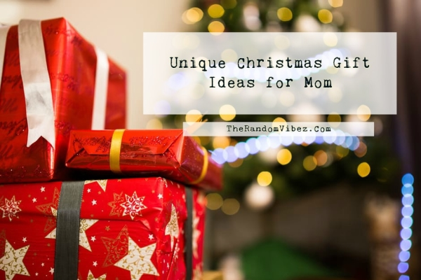 Unique Christmas Gift Ideas for Mom