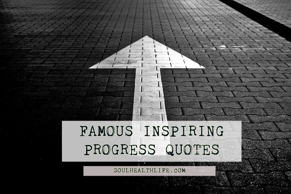 famous-inspiring-progress-quotes