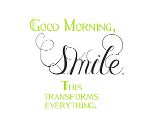 keep smiling Good Morning Sayings Wishes Images pictures greetins