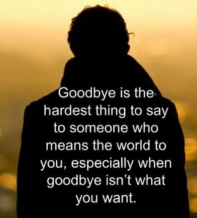 Saying Goodbye Is The Hardest Thing