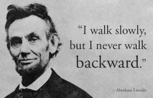 Abraham Lincon Slowing Moving Forward Quotes Images
