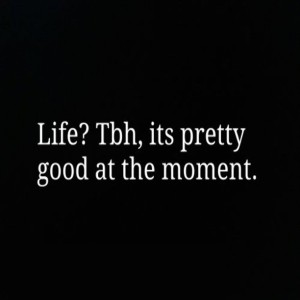 Life TBH Quotes and Sayings Images