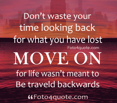101 Inspiring Moving Forward Quotes Sayings Images For Life