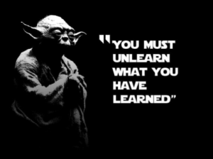 You must Unlearn Yoda Quote Images