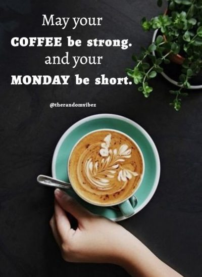 Inspirational Monday Coffee Quotes