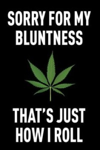 Marijuana Cannabis Blunt Quote Images