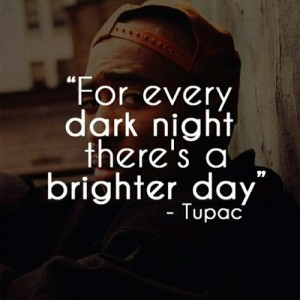 Tupac Quotes Brighter Day Images