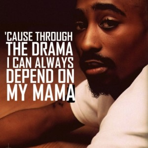 Tupac Quotes about his Mom DP Images