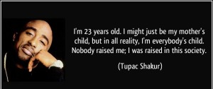 Tupac Shakur Quotes on Mother & Society IMages