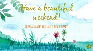 Beautiful Weekend Quotes