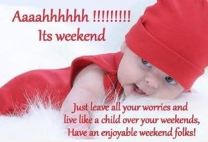 Enjoy Your Weekend Quotes
