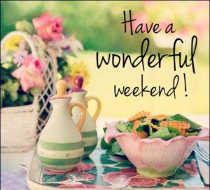 Have a Wonderful Weekend Quotes