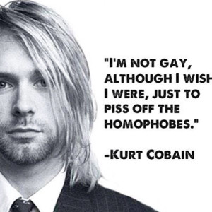 Kurt Cobain Quotes on Gays Images HD