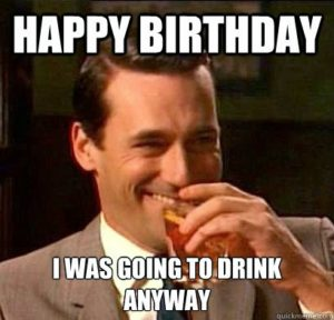 funny happy birthday drinking memes
