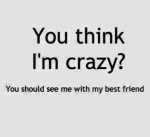 Crazy BFF Quotes
