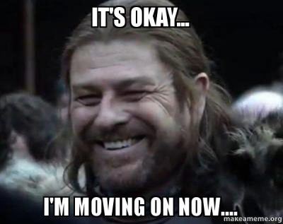 Funny Moving On Memes