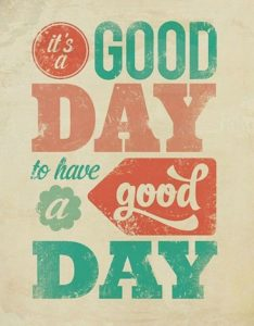 Have a good and great day quotes