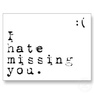 I Hate missing you images quotes