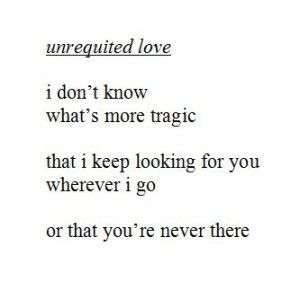 50 Best Unrequited Love Quotes And Sayings