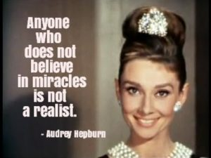 Quuotes by Audrey Hepburn about Miracles