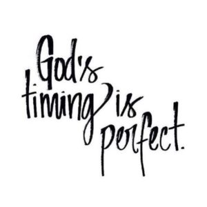 God's perfect timing quotes