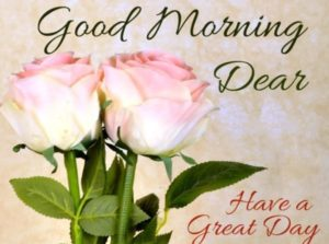 Good Morning Wishes Dear