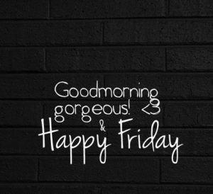 Good Morning and Happy Friday Quotes Images