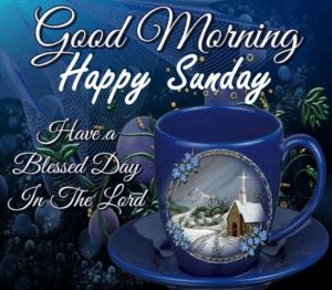 Have a Blessed Sunday Morning