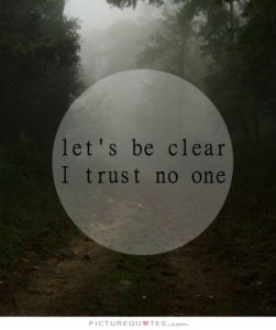 I trust no one Quotes