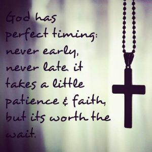 Quotes about God's Timing Faith and Patience