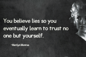 Trust no one quotes Marilyn Monroe