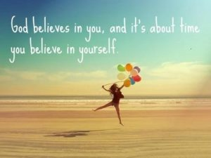 Quotes about Believing in Yourself and God