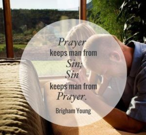 Brigham Young Quotes on Sin & Prayer