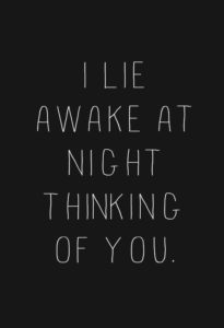 I can't sleep at night thinking about you quotes