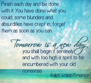 Ralph Waldo Emerson Quotes Finish Each Day