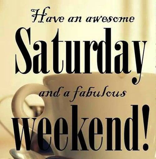 Saturday Night Quotes And Images: Fresh Saturday Morning Quotes And Sayings