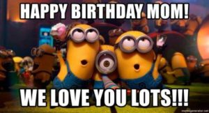 Happy Birthday Mom Meme Minions