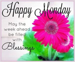 A Blessed Monday Good Morning Quotes