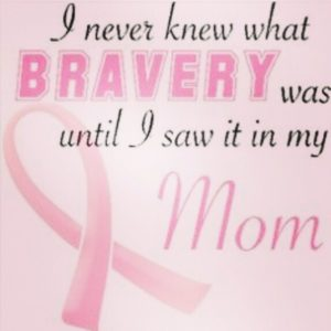 Mom Beating Cancer Quotes
