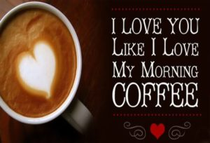 Good Morning My Love Coffee Quotes