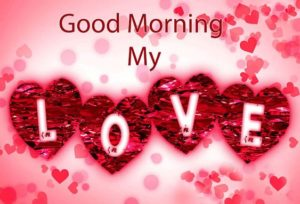 Good Morning My Love Pics
