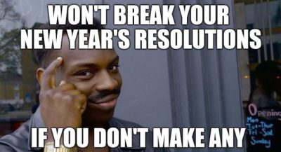 Sarcastic New Year 2020 Resolution Meme