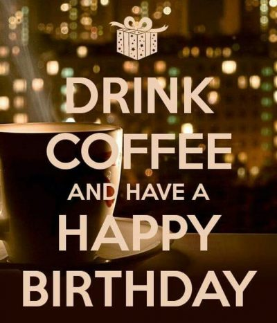 Happy Birthday Coffee Memes