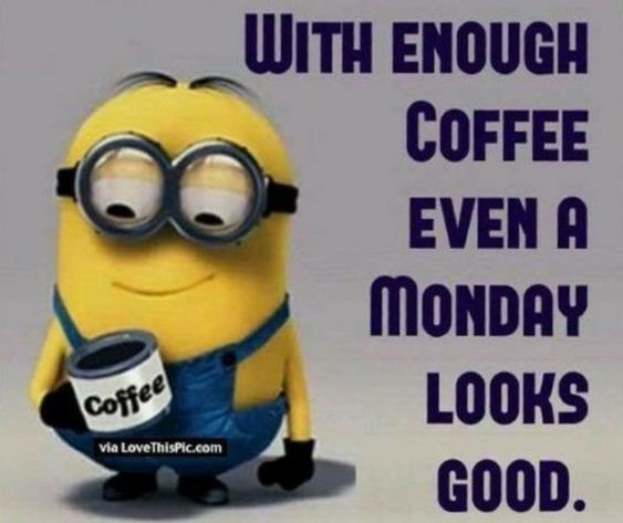Image result for sayings about monday and coffee