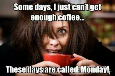Sarcastic Monday Coffee Meme
