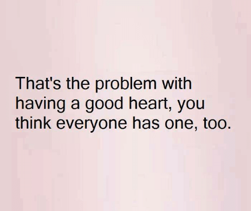 75 Having A Good Heart Quotes Sayings