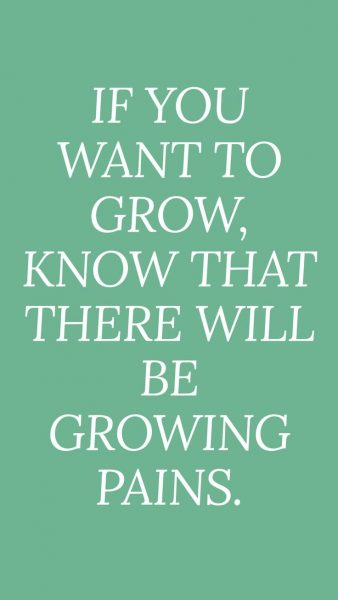 Quotes About Growth & Pains