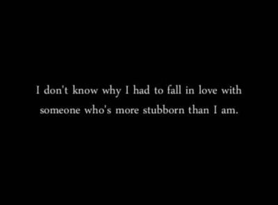 Being Stubborn In Love